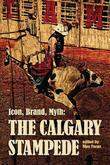 Icon, Brand, Myth: The Calgary Stampede