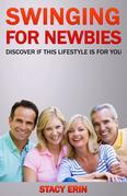 Swinging For Newbies: Discover if This is a Lifestyle Choice For You