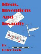 Ideas, Inventions and Insanity