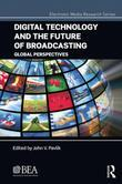 Digital Technology and the Future of Broadcasting: Global Perspectives
