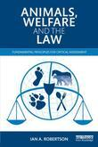 Animals, Welfare and the Law: Fundamental Principles for Critical Assessment