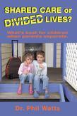 Shared Care or Divide Lives: What is best for children when parents separate
