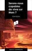 Serons-nous capables de vivre sur Mars ?