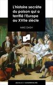 L'histoire secrète du poison qui a terrifié l'Europe au XVIIe siècle