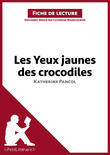 Les yeux jaunes des crocodiles de Katherine Pancol (Fiche de lecture)