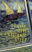 From the Murky Deep
