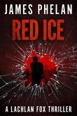 Red Ice: A Lachlan Fox Thriller