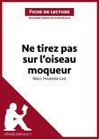 Ne tirez pas sur l'oiseau moqueur de Harper Lee (Fiche de lecture)