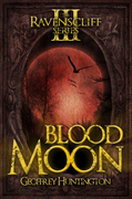 Blood Moon: Book Three - The Ravenscliff Series