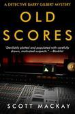 Old Scores: A Detective Barry Gilbert Mystery