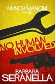No Human Involved: A Munch Mancini Mystery
