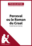 Perceval ou le Roman du Graal de Chrtien de Troyes (Fiche de lecture)