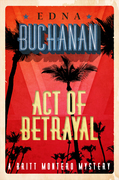 Act of Betrayal: A Britt Montero Mystery - Book Four