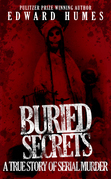 Buried Secrets: A True Story of Serial Murder