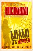 Miami, It's Murder: A Britt Montero Mystery - Book Two