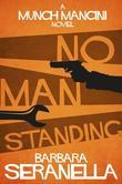 No Man Standing: A Munch Mancini Mystery