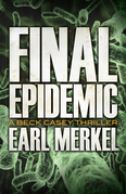 Final Epidemic: A Beck Casey Thriller