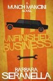 Unfinished Business: A Munch Mancini Mystery