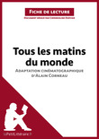 Tous les matins du monde (film) de Alain Corneau (Fiche de lecture)