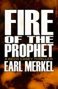 Fire of the Prophet: A Beck Casey Thriller