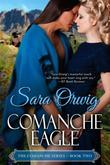 Comanche Eagle: The Comanche Series - Book Two