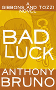 Bad Luck: A Gibbons and Tozzi Novel (Book 3)