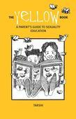 The Yellow Book: A Parent's Guide to Sexuality Education