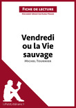 Vendredi ou la vie sauvage de Michel Tournier (Fiche de lecture)