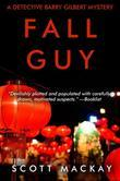 Fall Guy: A Detective Barry Gilbert Mystery