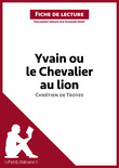 Yvain ou le Chevalier au Lion de Chrtien de Troyes (Fiche de lecture)