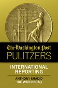 The Washington Post Pulitzers: Anthony Shadid, International Reporting