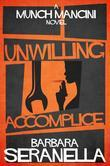 Unwilling Accomplice: A Munch Mancini Mystery