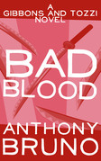 Bad Blood: A Gibbons and Tozzi Novel (Book 2)