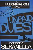 Unpaid Dues: A Munch Mancini Mystery