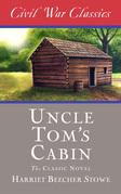 Uncle Tom's Cabin (Civil War Classics)