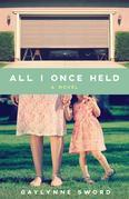 All I Once Held