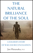 The Natural Brilliance of the Soul: A Soldier's Story of War and Reconciliation