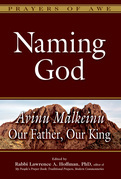 Naming God: Avinu Malkeinu-Our Father, Our King