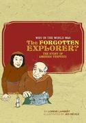 Who in the World Was The Forgotten Explorer?: The Story of Amerigo Vespucci (Who in the World)