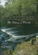 Black Creek: The Taking of Florida