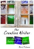 The Creative Writer, Level Three: Building Your Craft (The Creative Writer)