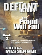 The Defiant Return: (The Proud Will Fall Book #2)