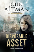 Disposable Asset: An espionage thriller