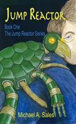 Jump Reactor: Book One, The Jump Reactor Series