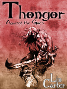 Thongor Against the Gods: Thongor of Lemuria #3