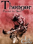 Thongor Against the Gods: Thongor of Lemuria #3