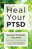 Heal Your PTSD: Dynamic Strategies That Work