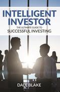 Intelligent Investor: The Ultimate Guide to Successful Investing