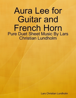 Aura Lee for Guitar and French Horn - Pure Duet Sheet Music By Lars Christian Lundholm