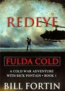 Redeye Fulda Cold: A Rick Fontain Novel